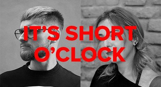 IT'S SHORT O'CLOCK!